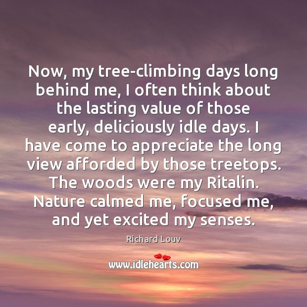 Now, my tree-climbing days long behind me, I often think about the Image