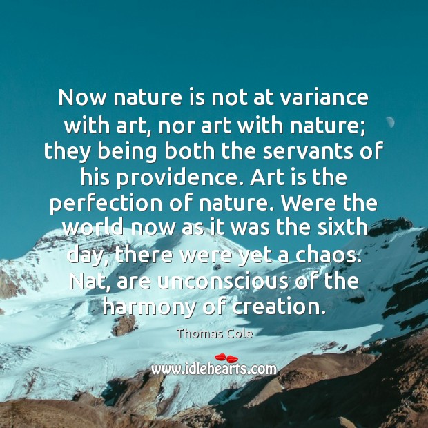 Now nature is not at variance with art, nor art with nature; Image