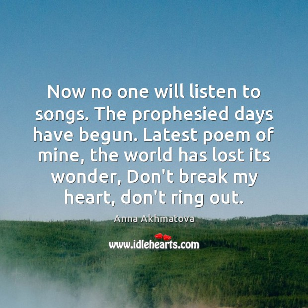 Now no one will listen to songs. The prophesied days have begun. Image