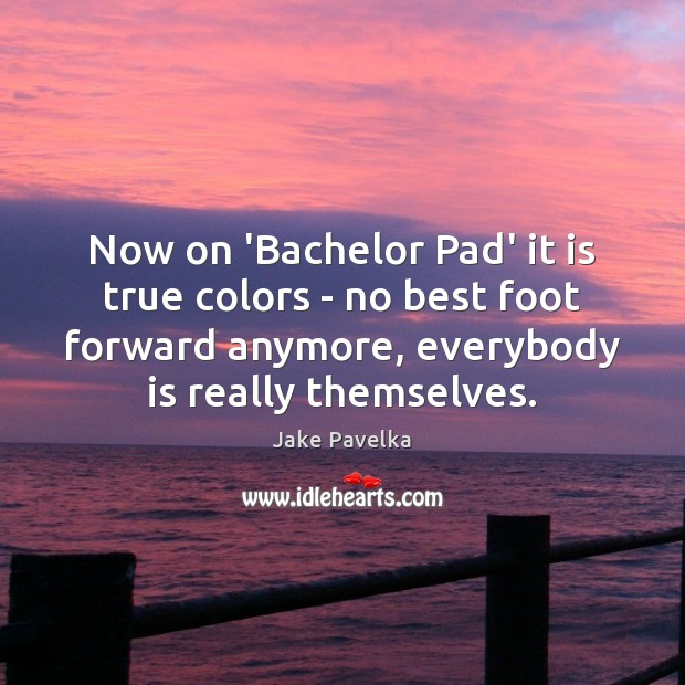 Image, Now on 'Bachelor Pad' it is true colors – no best foot