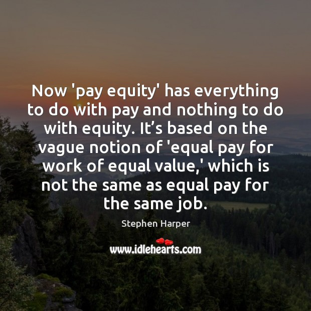 Now 'pay equity' has everything to do with pay and nothing to Image
