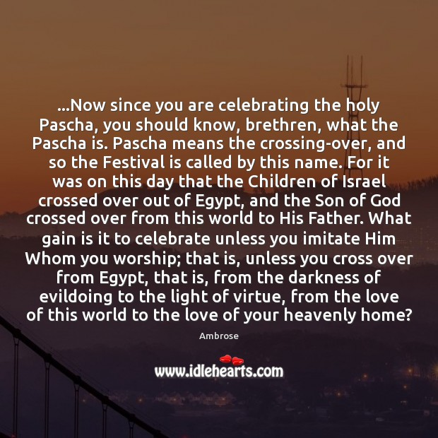 Image, …Now since you are celebrating the holy Pascha, you should know, brethren,