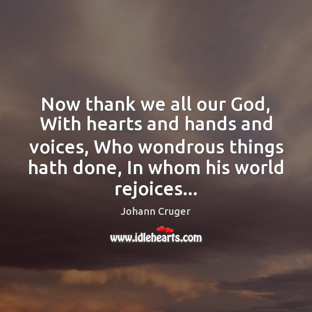 Now thank we all our God, With hearts and hands and voices, Image