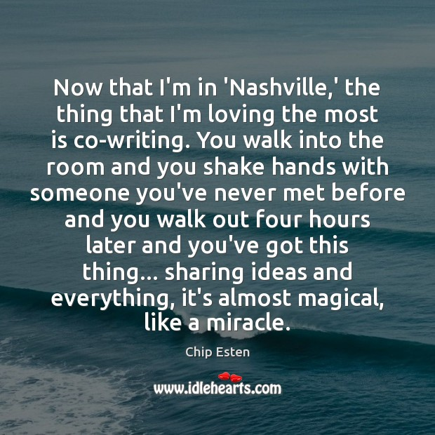 Now that I'm in 'Nashville,' the thing that I'm loving the Image