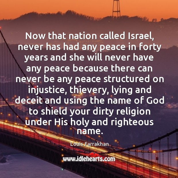 Now that nation called Israel, never has had any peace in forty Image