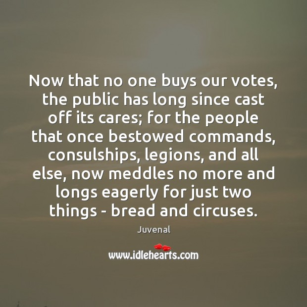 Image, Now that no one buys our votes, the public has long since