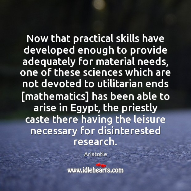 Now that practical skills have developed enough to provide adequately for material Image