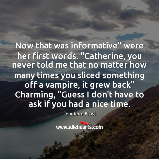 """Now that was informative"""" were her first words. """"Catherine, you never told Image"""