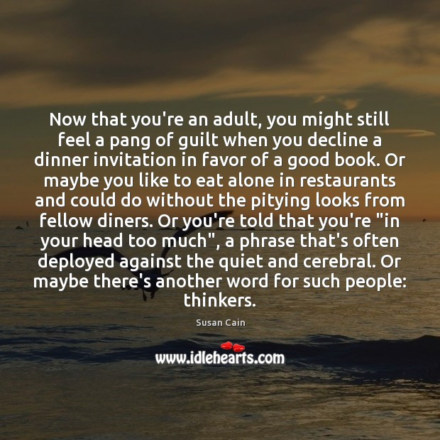 Now that you're an adult, you might still feel a pang of Susan Cain Picture Quote