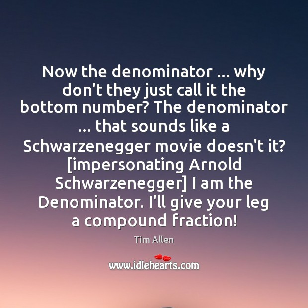 Now the denominator … why don't they just call it the bottom number? Image
