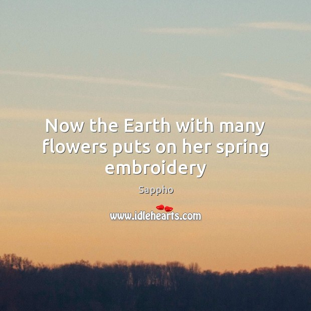Now the Earth with many flowers puts on her spring embroidery Image