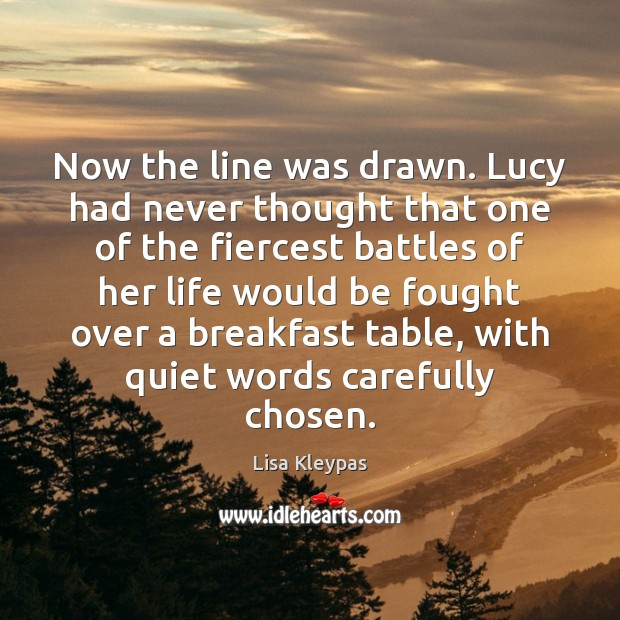 Now the line was drawn. Lucy had never thought that one of Image