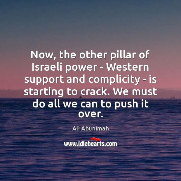 Now, the other pillar of Israeli power – Western support and complicity Image