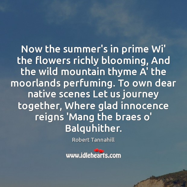 Now the summer's in prime Wi' the flowers richly blooming, And the Image