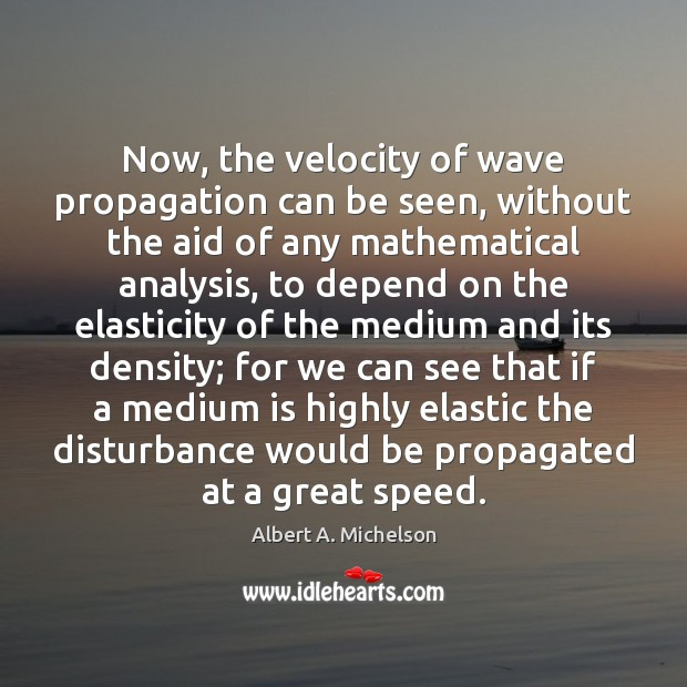 Now, the velocity of wave propagation can be seen, without the aid Image