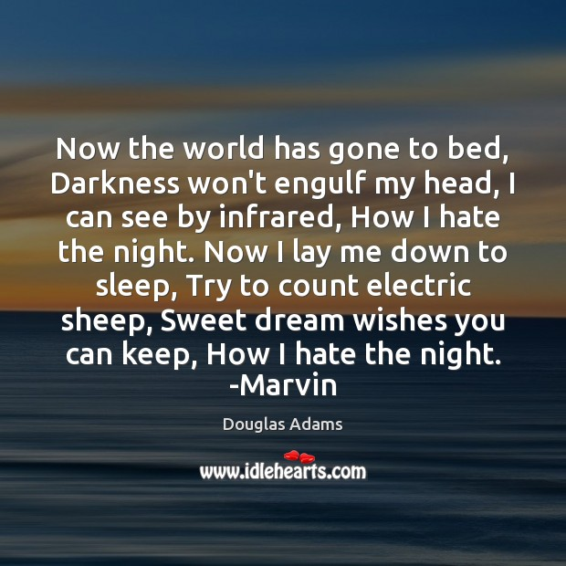 Image, Now the world has gone to bed, Darkness won't engulf my head,