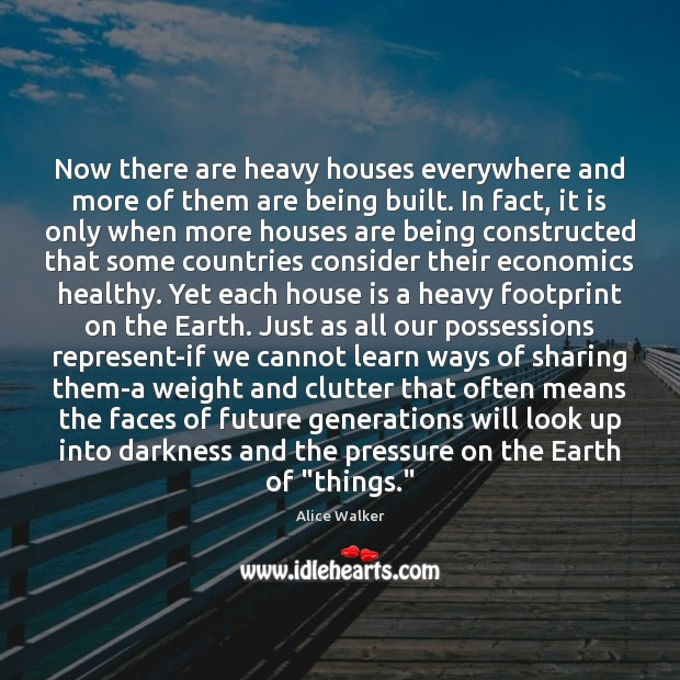 Image, Now there are heavy houses everywhere and more of them are being