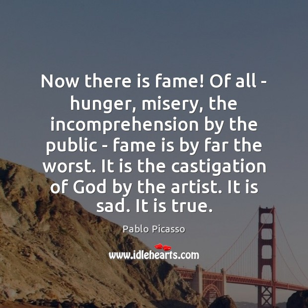 Image, Now there is fame! Of all – hunger, misery, the incomprehension by
