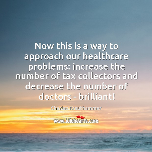 Now this is a way to approach our healthcare problems: increase the Image
