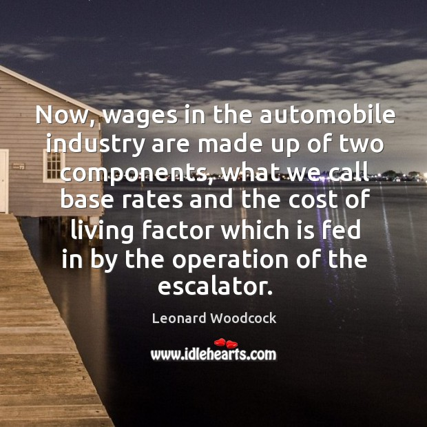 Image, Now, wages in the automobile industry are made up of two components