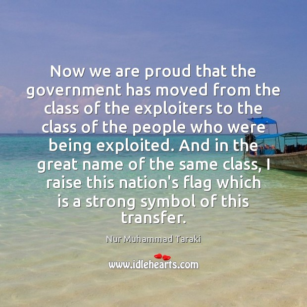 Now we are proud that the government has moved from the class Image