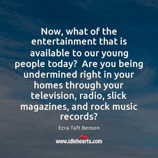 Now, what of the entertainment that is available to our young people Image