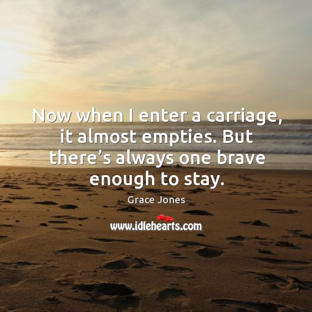 Image, Now when I enter a carriage, it almost empties. But there's always one brave enough to stay.
