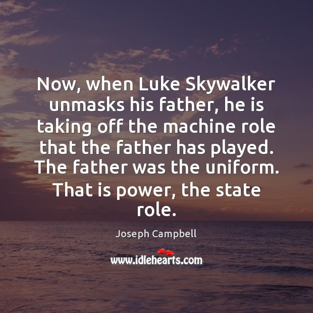 Now, when Luke Skywalker unmasks his father, he is taking off the Image