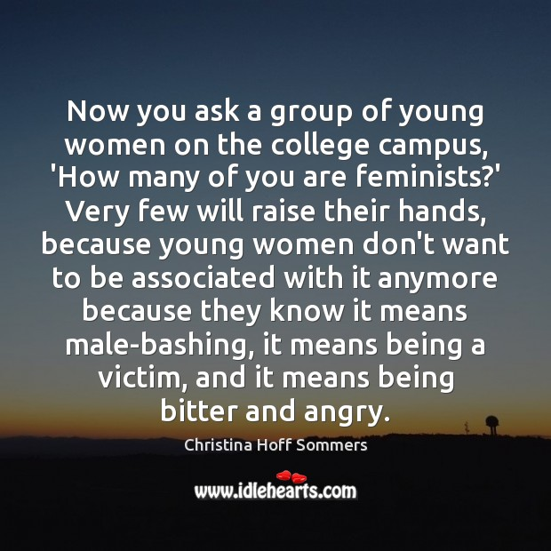 Now you ask a group of young women on the college campus, Image