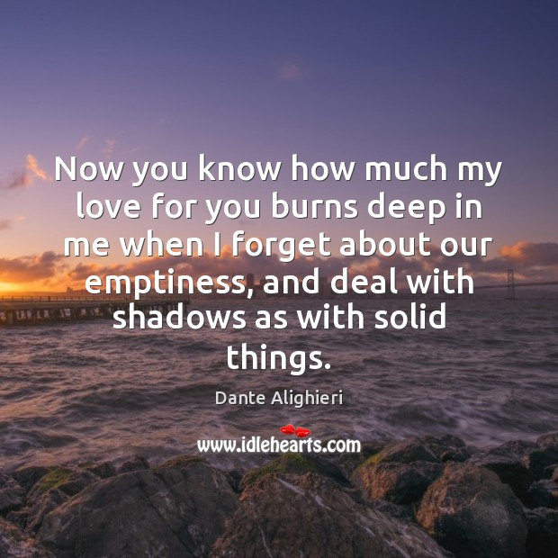 Now you know how much my love for you burns deep in Image