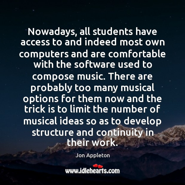 Nowadays, all students have access to and indeed most own computers and Image
