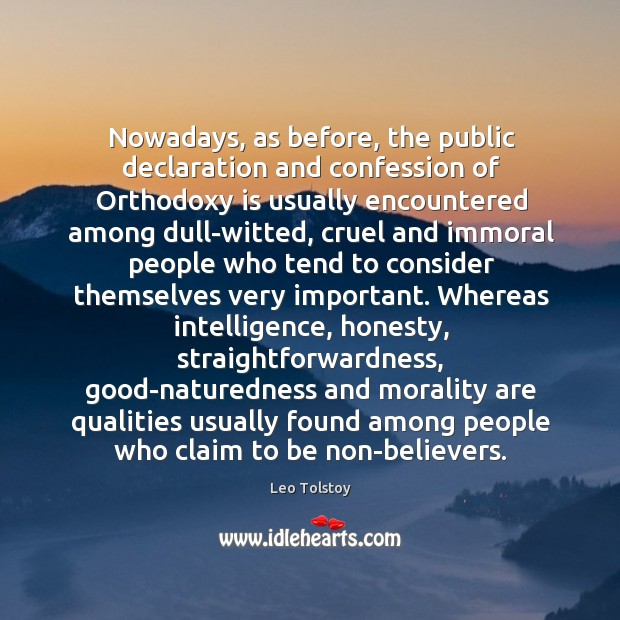 Nowadays, as before, the public declaration and confession of Orthodoxy is usually Image