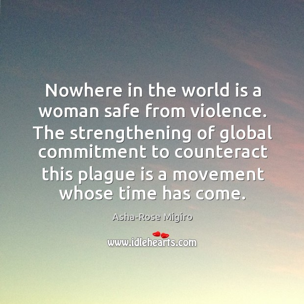 Nowhere in the world is a woman safe from violence. The strengthening Image