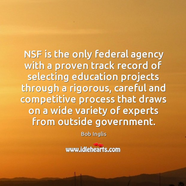 Image, Nsf is the only federal agency with a proven track record of selecting education projects through a rigorous