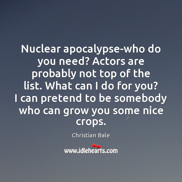 Nuclear apocalypse-who do you need? Actors are probably not top of the Image