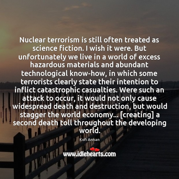 Nuclear terrorism is still often treated as science fiction. I wish it Image