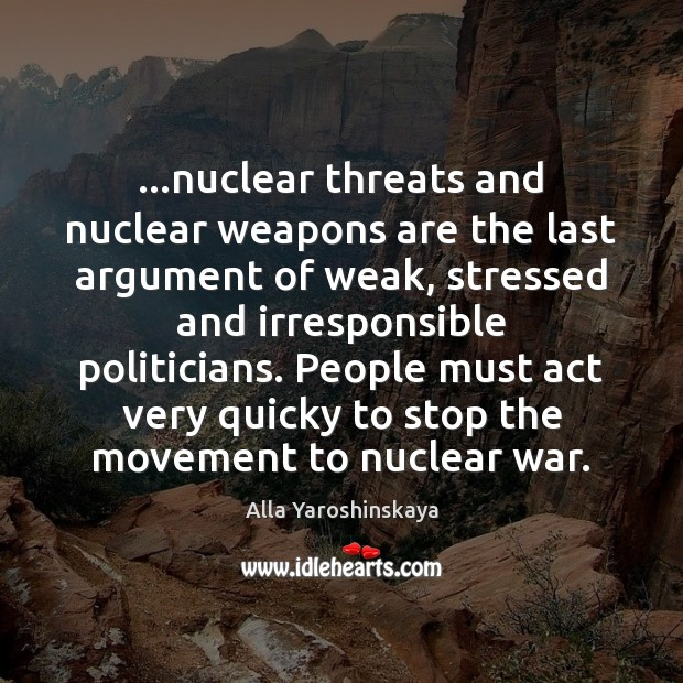 Image, …nuclear threats and nuclear weapons are the last argument of weak, stressed