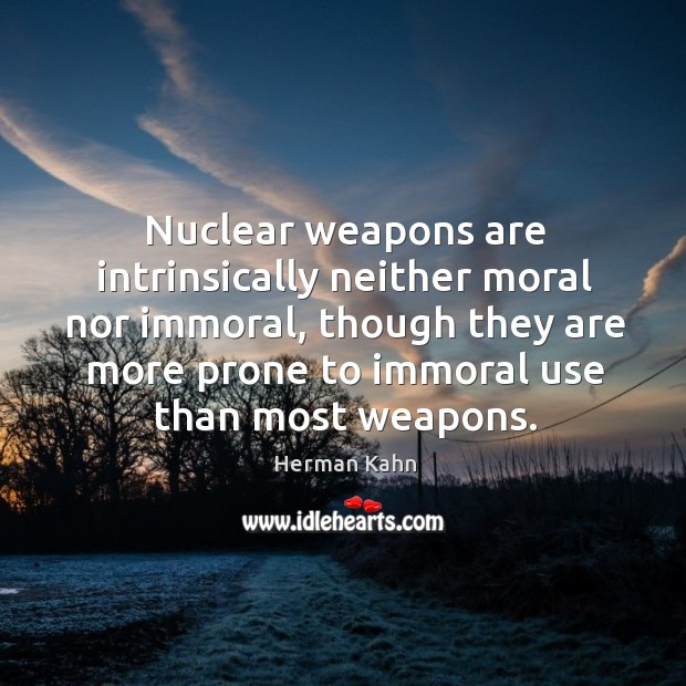 Nuclear weapons are intrinsically neither moral nor immoral Image