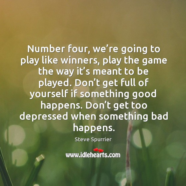 Number four, we're going to play like winners, play the game the way it's meant to be played. Image