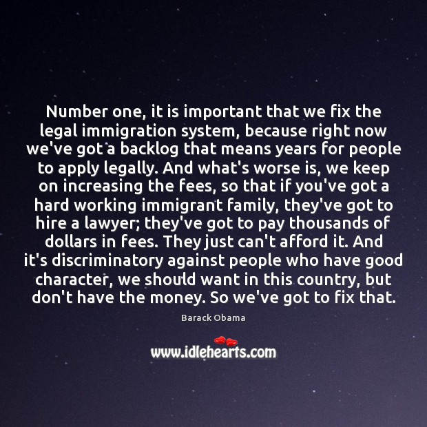 Number one, it is important that we fix the legal immigration system, Good Character Quotes Image