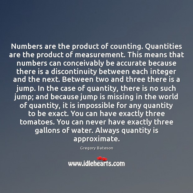 Numbers are the product of counting. Quantities are the product of measurement. Image