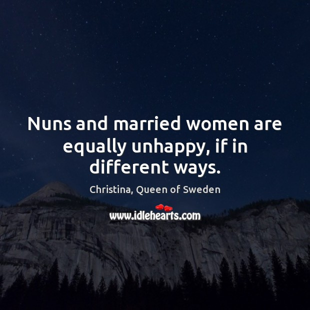 Image, Nuns and married women are equally unhappy, if in different ways.
