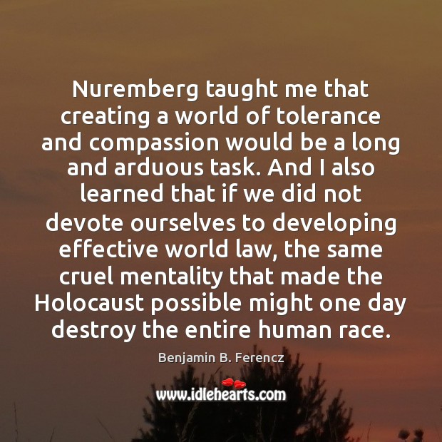 Image, Nuremberg taught me that creating a world of tolerance and compassion would