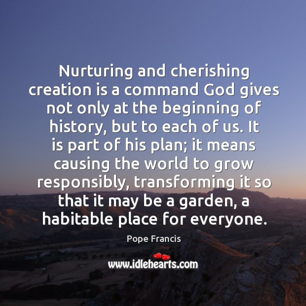 Nurturing and cherishing creation is a command God gives not only at Image