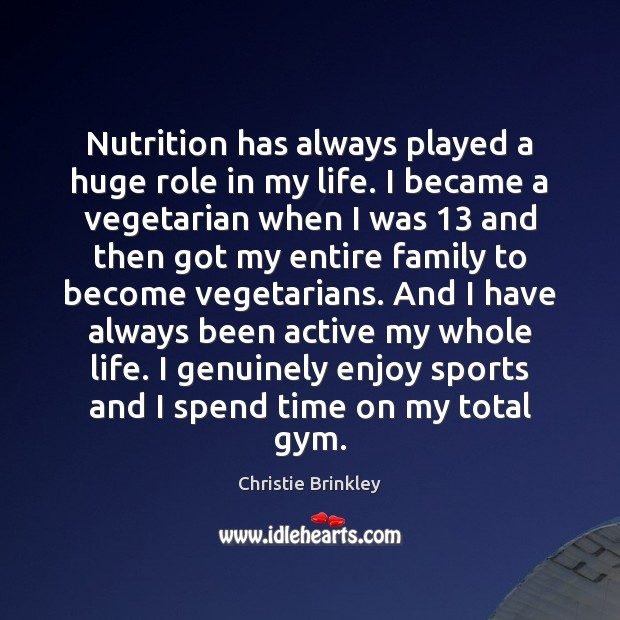 Nutrition has always played a huge role in my life. I became Sports Quotes Image
