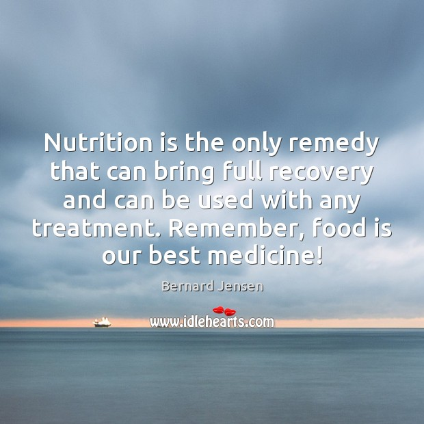 Image, Nutrition is the only remedy that can bring full recovery and can