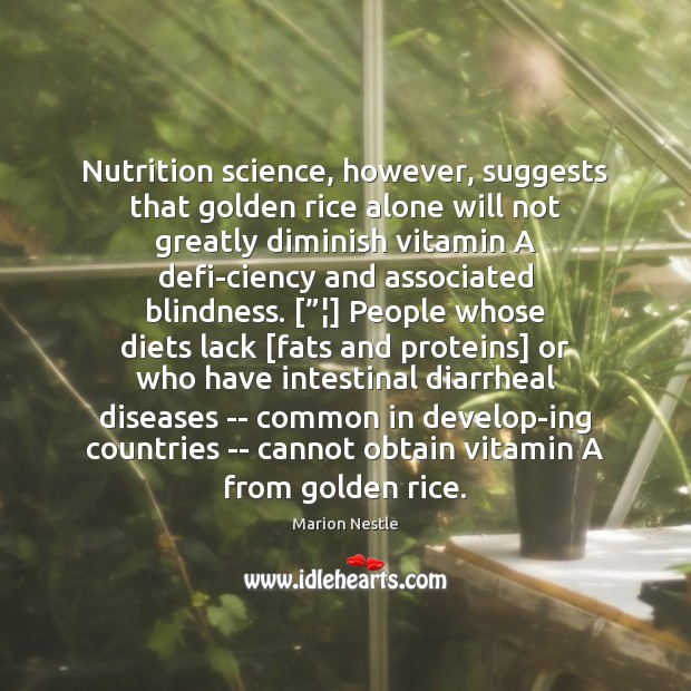 Nutrition science, however, suggests that golden rice alone will not greatly diminish Image