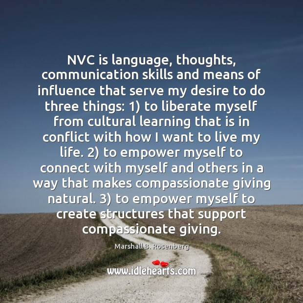NVC is language, thoughts, communication skills and means of influence that serve Liberate Quotes Image