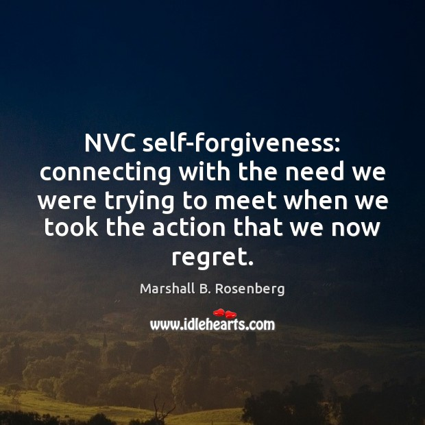 NVC self-forgiveness: connecting with the need we were trying to meet when Image