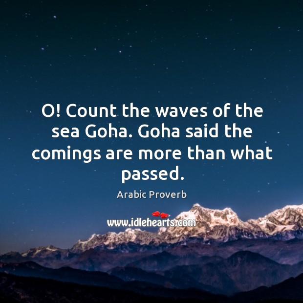 Image, O! count the waves of the sea goha.